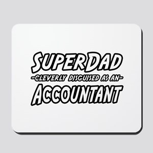 """SuperDad...Accountant"" Mousepad"