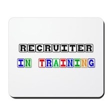 Recruiter In Training Mousepad