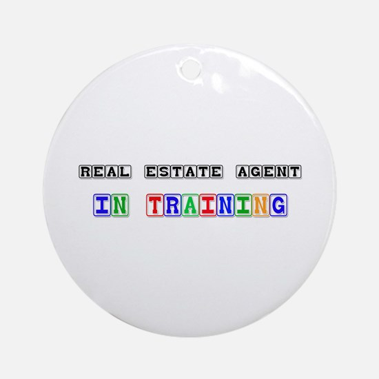 Real Estate Agent In Training Ornament (Round)