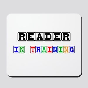 Reader In Training Mousepad