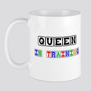 Queen In Training Mug