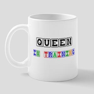 Queen In Training Mug