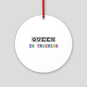Queen In Training Ornament (Round)