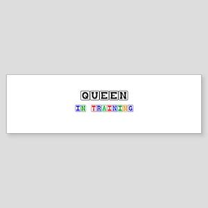 Queen In Training Bumper Sticker