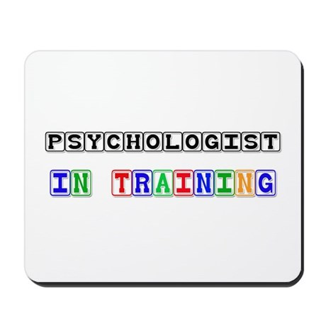 Psychologist In Training Mousepad