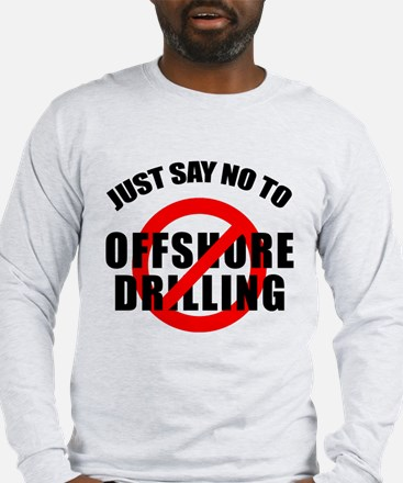 Say NO to Offshore Drilling Long Sleeve T-Shirt