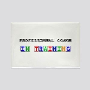 Professional Coach In Training Rectangle Magnet