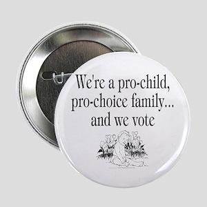 """We're a pro-child... (2.25"""" button)"""