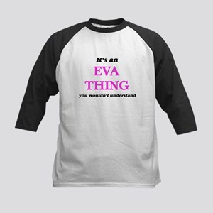 It's an Eva thing, you wouldn& Baseball Jersey