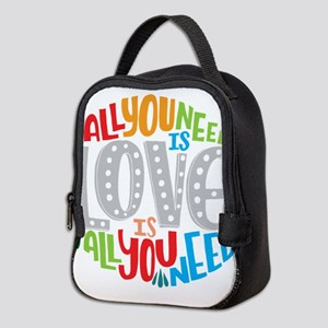 All you need is love is all you Neoprene Lunch Bag