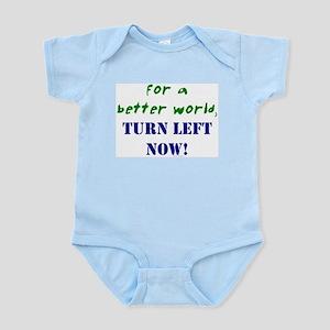 Better World, TURN LEFT NOW! Infant Creeper