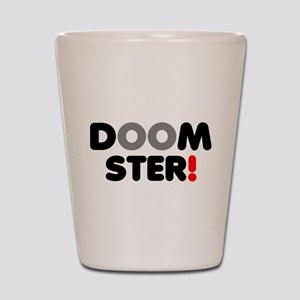 DOOMSTER! Shot Glass