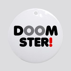 DOOMSTER! Round Ornament