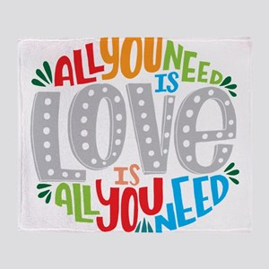 All you need is love is all you need Throw Blanket