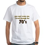 you can't scare me..70's White T-Shirt