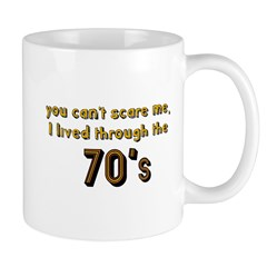 you can't scare me..70's Mug