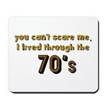 you can't scare me..70's Mousepad