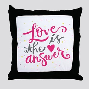 Loves is the answer Throw Pillow