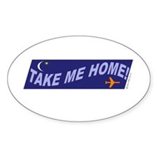 *NEW DESIGN* Take Me Home! Oval Sticker