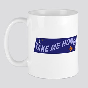 *NEW DESIGN* Take Me Home! Mug