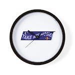 *NEW DESIGN* Take Me Home! Wall Clock