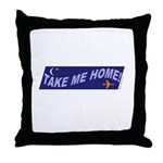 *NEW DESIGN* Take Me Home! Throw Pillow