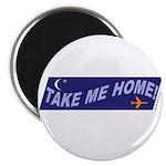 *NEW DESIGN* Take Me Home! Magnet