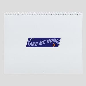 *NEW DESIGN* Take Me Home! Wall Calendar