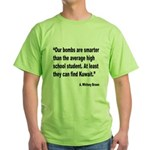Smart Bombs Quote (Front) Green T-Shirt