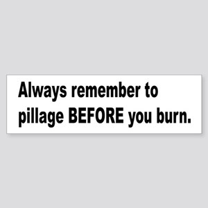 Pillage Before Burning Quote Bumper Sticker