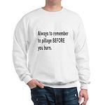 Pillage Before Burning Quote (Front) Sweatshirt