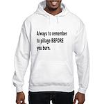 Pillage Before Burning Quote Hooded Sweatshirt