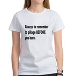 Pillage Before Burning Quote (Front) Women's T-Shi
