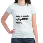 Pillage Before Burning Quote (Front) Jr. Ringer T-