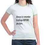 Pillage Before Burning Quote Jr. Ringer T-Shirt
