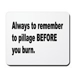 Pillage Before Burning Quote Mousepad