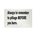 Pillage Before Burning Quote Rectangle Magnet (10