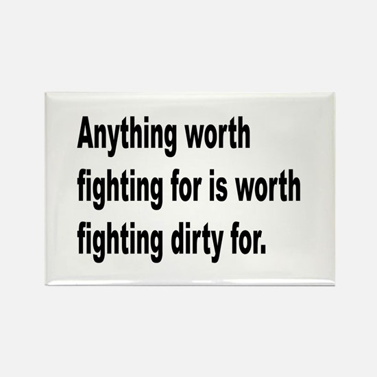 Worth Fighting Dirty Quote Rectangle Magnet