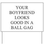 ball gag gifts t-shirts Yard Sign