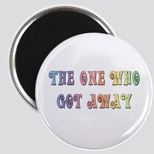 """The One Who Got Away"" Magnet"