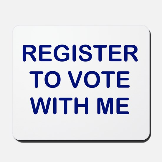 """""""Register to Vote With Me"""" Mousepad"""