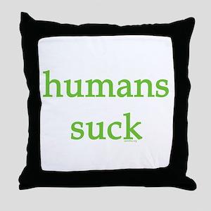 humans suck Throw Pillow