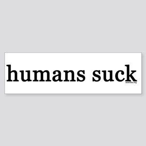 humans suck Sticker (Bumper)