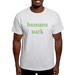 humans suck Light T-Shirt
