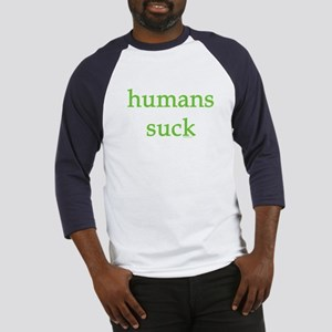 humans suck Baseball Jersey