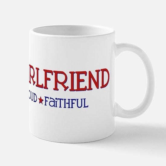 Strong, Proud, Faithful - Army Girlfriend Mug