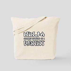 """Ninja...Dentist"" Tote Bag"