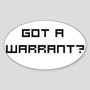 Got a Warrant? Oval Sticker