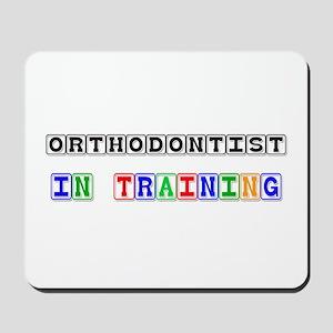 Orthodontist In Training Mousepad
