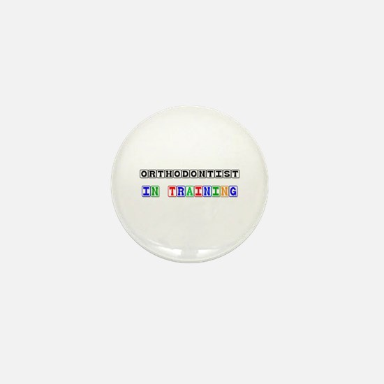 Orthodontist In Training Mini Button